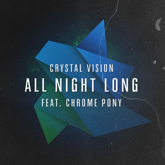crystal vision all night long